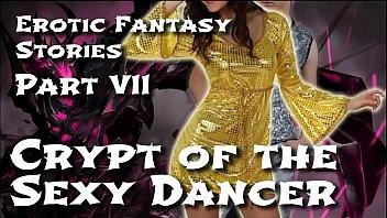 erotic xxxlx fantasy stories 7 crypt of the sexy dancer